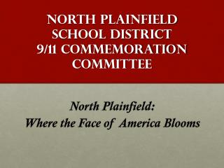 North Plainfield School District  9/11 Commemoration Committee