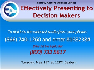 Facility Masters Webcast Series: Effectively Presenting to Decision Makers