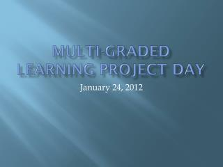 Multi-graded Learning project day