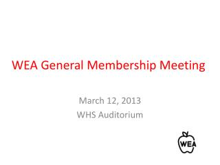 WEA General Membership Meeting
