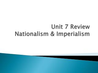 Unit 7 Review Nationalism & Imperialism