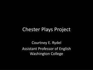 Chester Plays Project