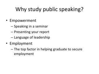 Why study public speaking?