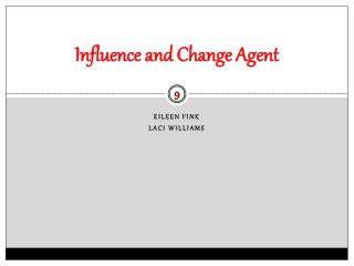 Influence and Change Agent