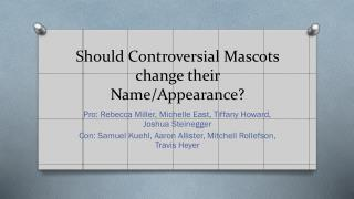 Should Controversial Mascots change their Name/Appearance?