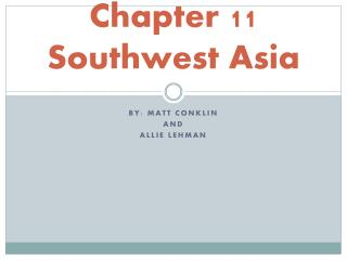 Chapter 11 Southwest Asia