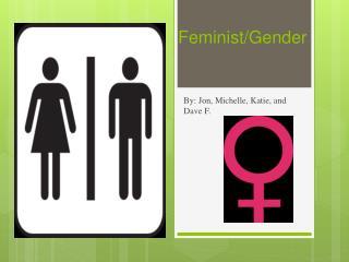 Feminist/Gender