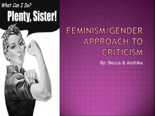 Feminism/Gender Approach to Criticism