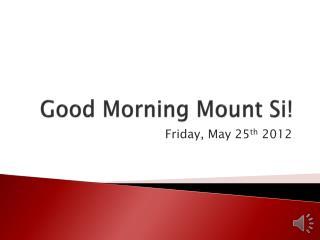 Good Morning Mount Si!