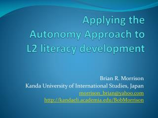 Applying the  Autonomy Approach to  L2 literacy development