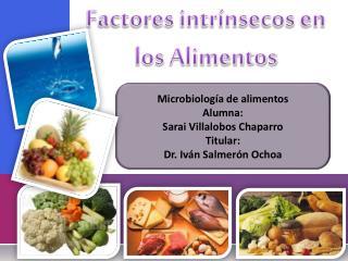 Factores intrínsecos en los Alimentos