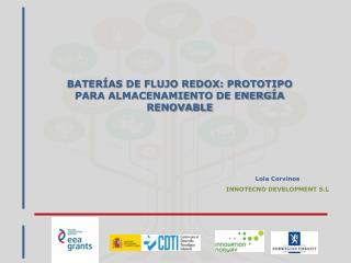 BATERÍAS DE FLUJO REDOX: PROTOTIPO PARA ALMACENAMIENTO DE ENERGÍA RENOVABLE