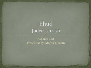 Ehud Judges 3:12-30