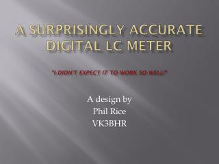 """A Surprisingly Accurate Digital LC Meter """"I didn't expect it to work so well!"""""""