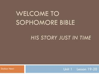 Welcome to Sophomore Bible  His Story Just In Time