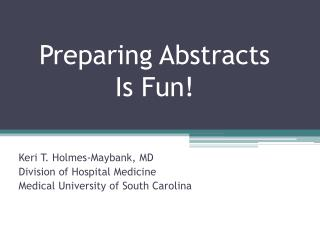 Preparing Abstracts  Is Fun!