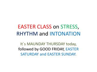EASTER CLASS  on  STRESS ,  RHYTHM  and  INTONATION