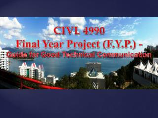 CIVL 4990  F inal Year Project (F.Y.P.) - Guide for Good Technical Communication