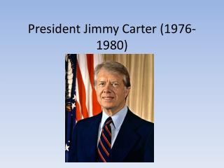 President Jimmy Carter (1976-1980)