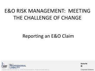 E&O Risk Management:  Meeting the Challenge of Change