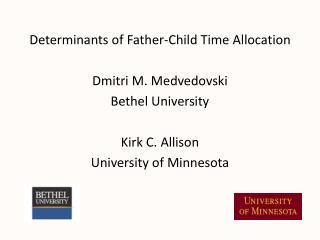 Determinants of Father-Child Time Allocation Dmitri M.  Medvedovski Bethel University