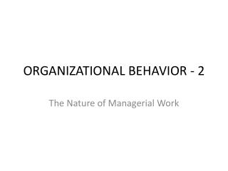 ORGANIZATIONAL BEHAVIOR - 2