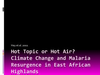 Hot Topic or Hot Air? Climate Change and Malaria Resurgence in East African Highlands
