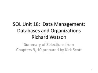 SQL Unit 18:  Data  Management:  Databases and Organizations Richard Watson