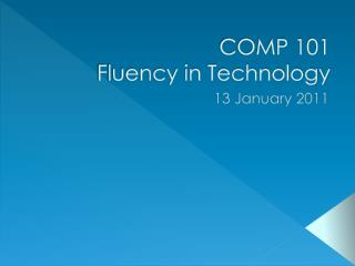 COMP 101 Fluency in Technology