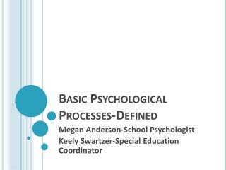Basic  Psychological  Processes-Defined