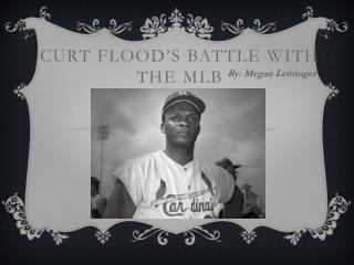 Curt Flood�s Battle with the MLB