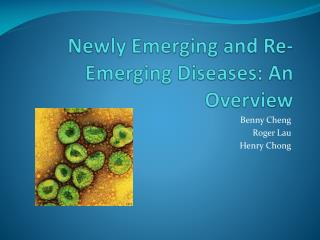 Newly Emerging and Re-Emerging Diseases: An Overview