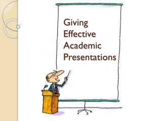 Giving Effective Academic Presentations