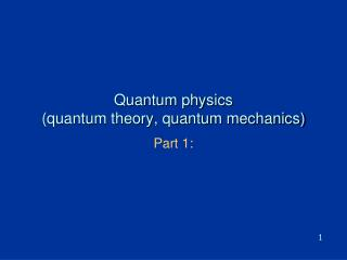 Quantum physics (quantum theory, quantum mechanics)