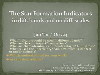 The Star Formation Indicators in diff. bands and on diff. scales Jun Yin  /  Oct. 24