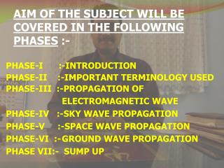 AIM OF THE SUBJECT WILL BE COVERED IN THE FOLLOWING PHASES  :-