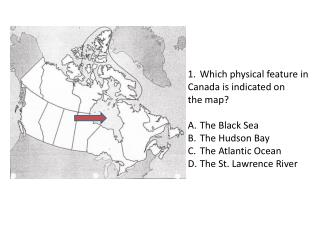 Which physical feature in  Canada is indicated on  the map? The Black Sea The Hudson Bay