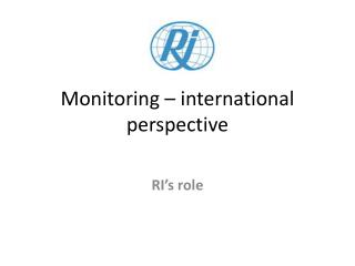Monitoring – international perspective
