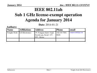 IEEE 802.11ah Sub 1 GHz license-exempt operation Agenda for January 2014