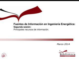 Fuentes de Información en Ingeniería Energética: Segunda  sesión :