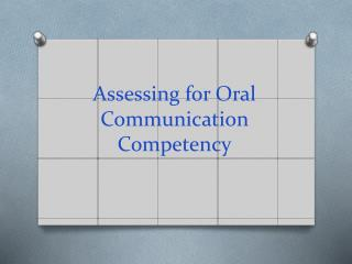 Assessing for Oral Communication Competency