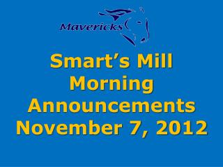 Smart's Mill Morning Announcements November 7, 2012