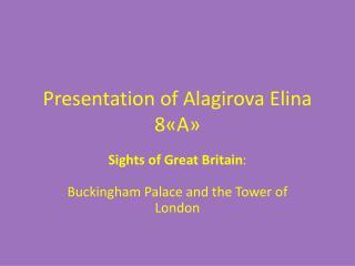 Presentation of  Alagirova Elina 8 « A »