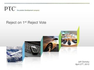 Reject on 1 st  Reject Vote