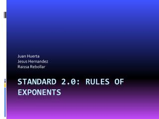 Standard 2.0: Rules of Exponents