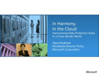 In Harmony,  In the Cloud: Harmonizing Data Protection Rules In a Cross-Border World
