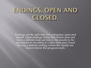 Endings, open and closed.