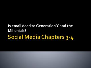 Social Media Chapters 3-4