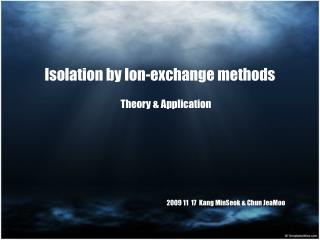 Isolation by Ion-exchange methods
