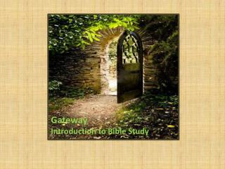 Gateway  Introduction to Bible Study